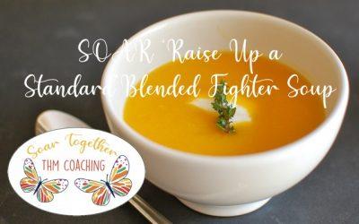 SOAR 'Raise Up a Standard' Blended Fighter Soup (S)